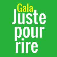 Buy your Gala Juste pour Rire tickets