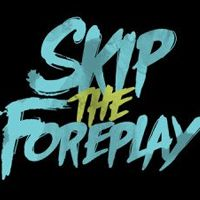 Billet Skip The Foreplay