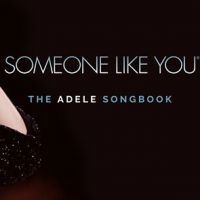 Buy your Someone Like You - The Adele Songbook tickets