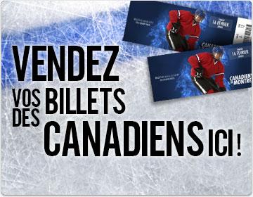 Vendez vos billets des canadiens ici